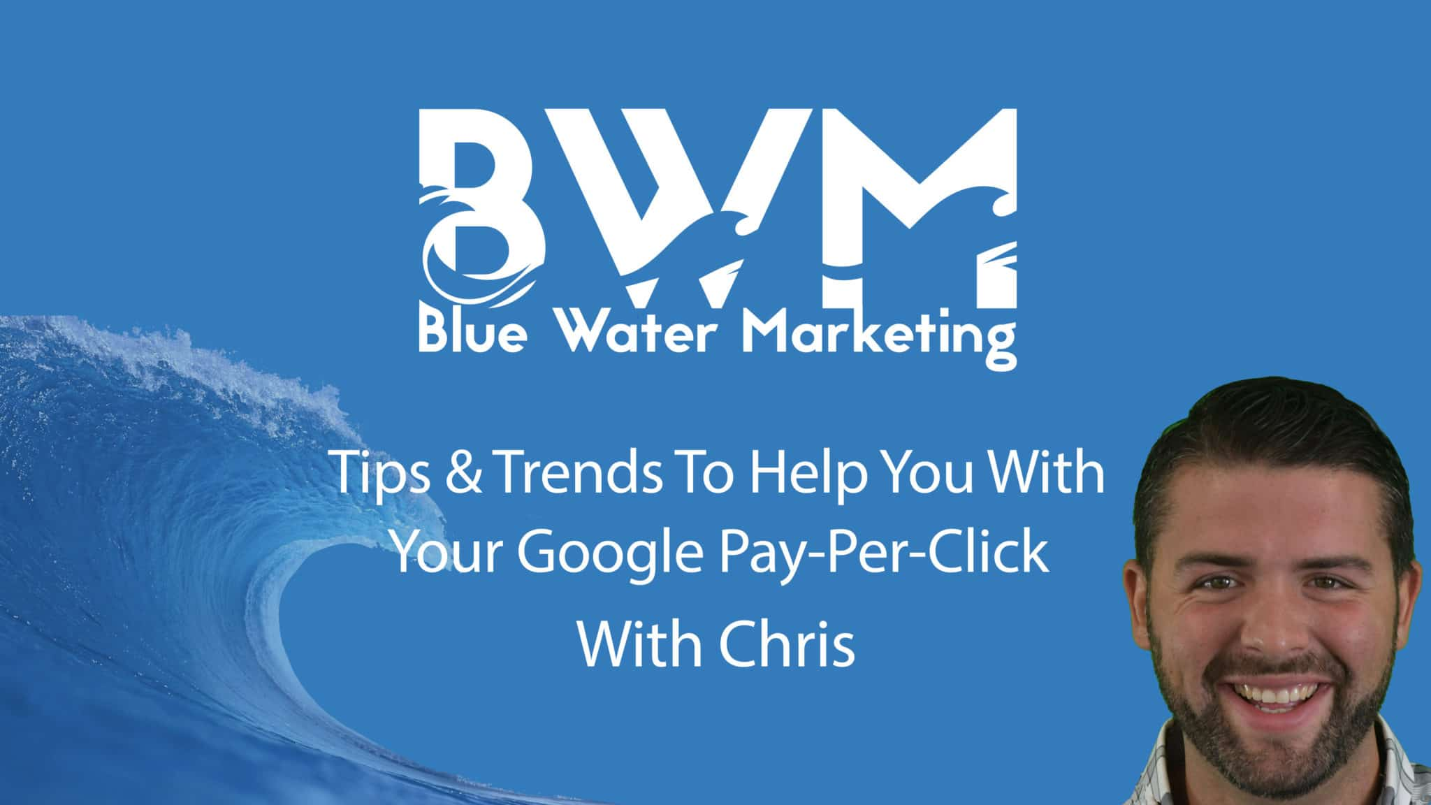 PPC Tips & Trends With Chris
