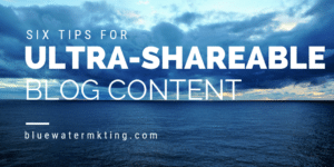 6 Tips for Ultra-Shareable Blog Content